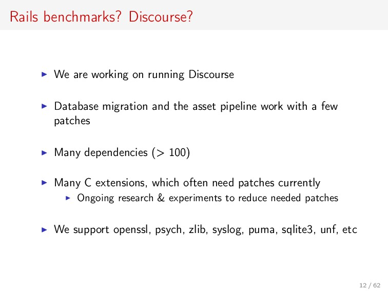 Rails benchmarks? Discourse? We are working on ...