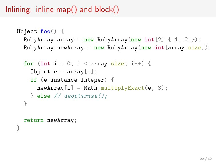 Inlining: inline map() and block() Object foo()...