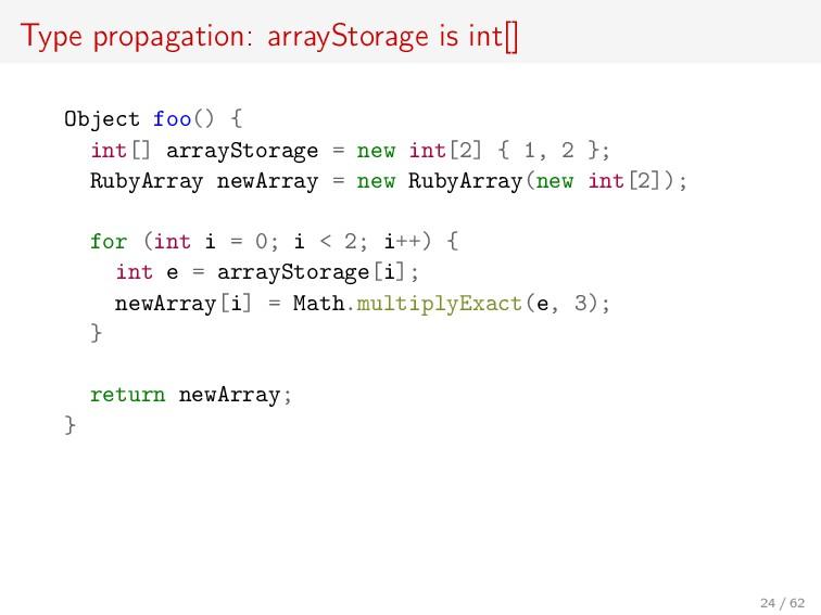 Type propagation: arrayStorage is int[] Object ...