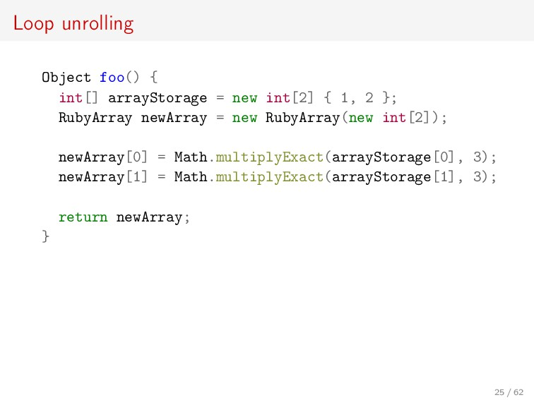 Loop unrolling Object foo() { int[] arrayStorag...
