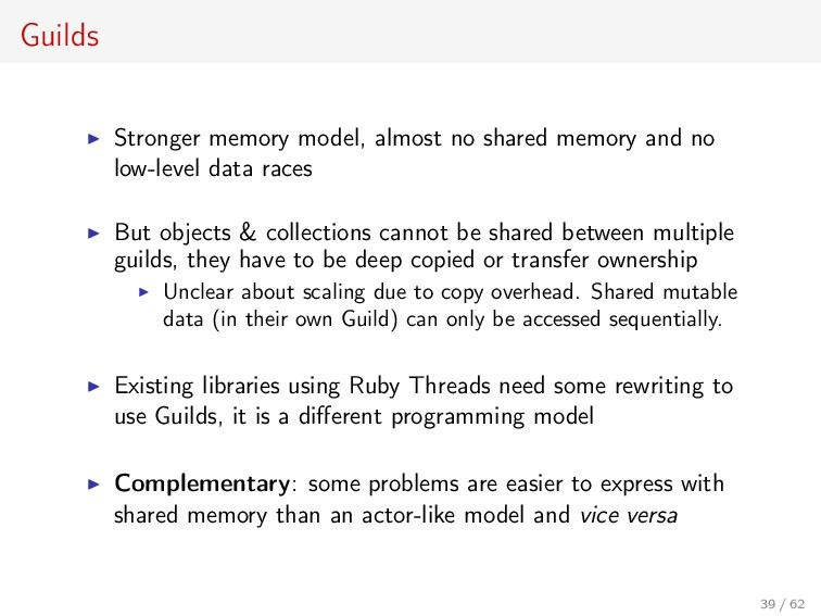 Guilds Stronger memory model, almost no shared ...