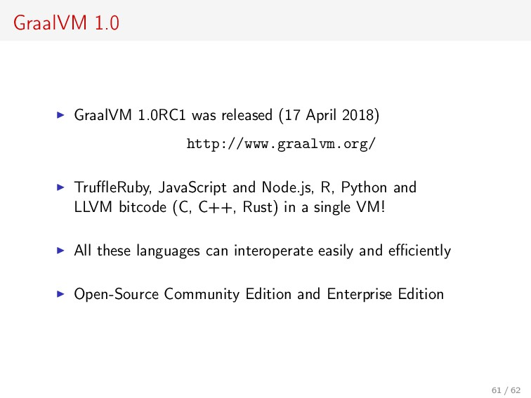 GraalVM 1.0 GraalVM 1.0RC1 was released (17 Apr...