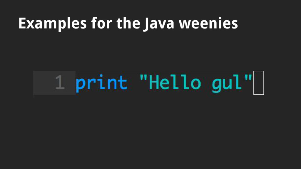 Examples for the Java weenies