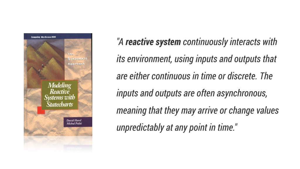 """""""A reactive system continuously interacts with ..."""