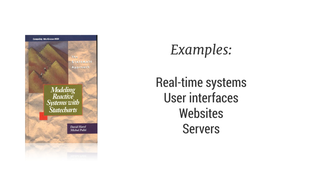 Examples:  Real-time systems User interfaces ...