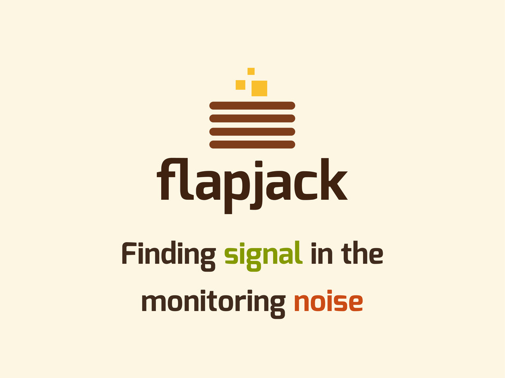 Finding signal in the monitoring noise