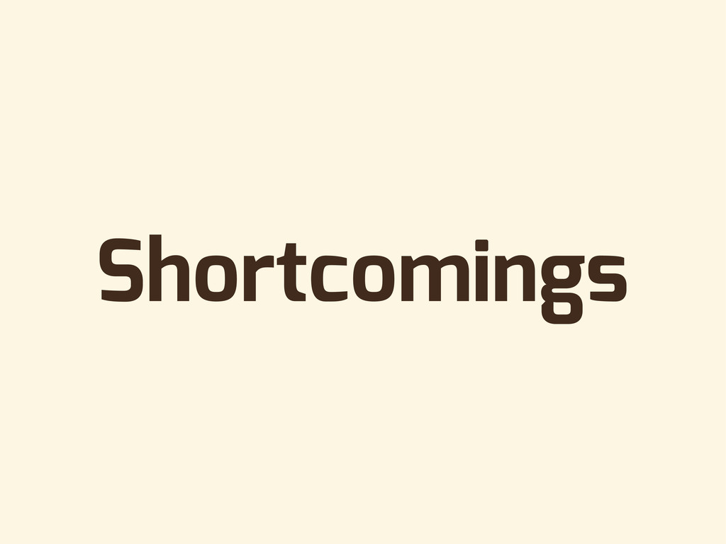 Shortcomings