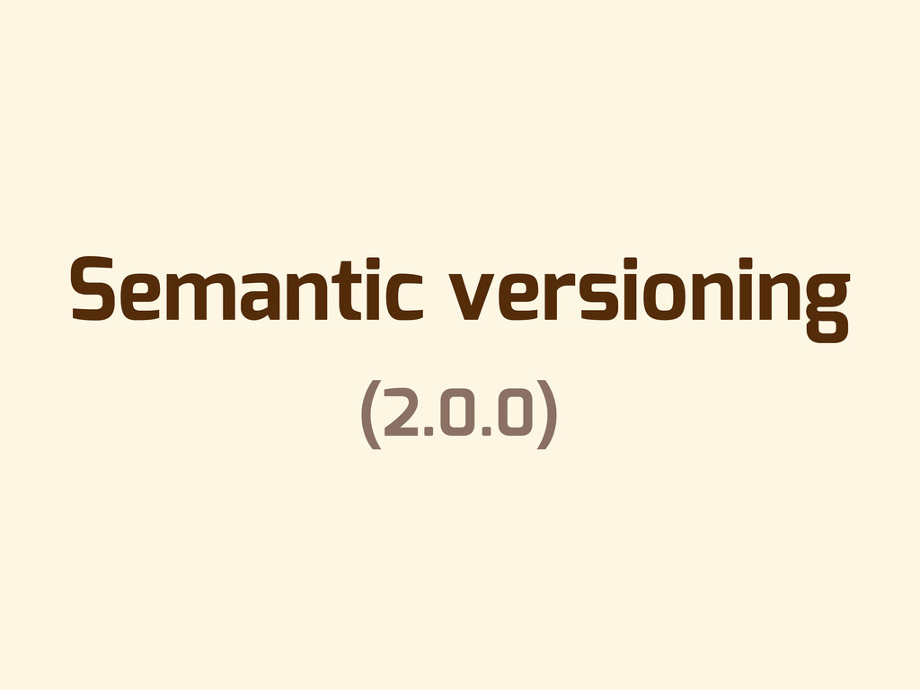 Semantic versioning (2.0.0)