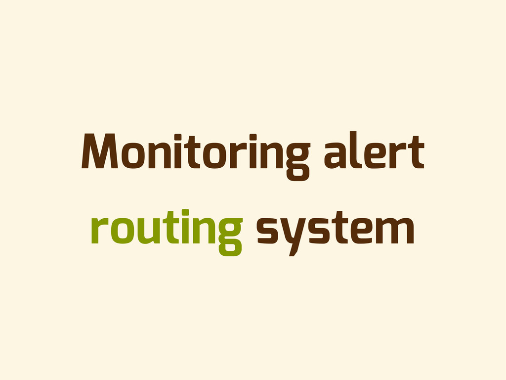 Monitoring alert routing system