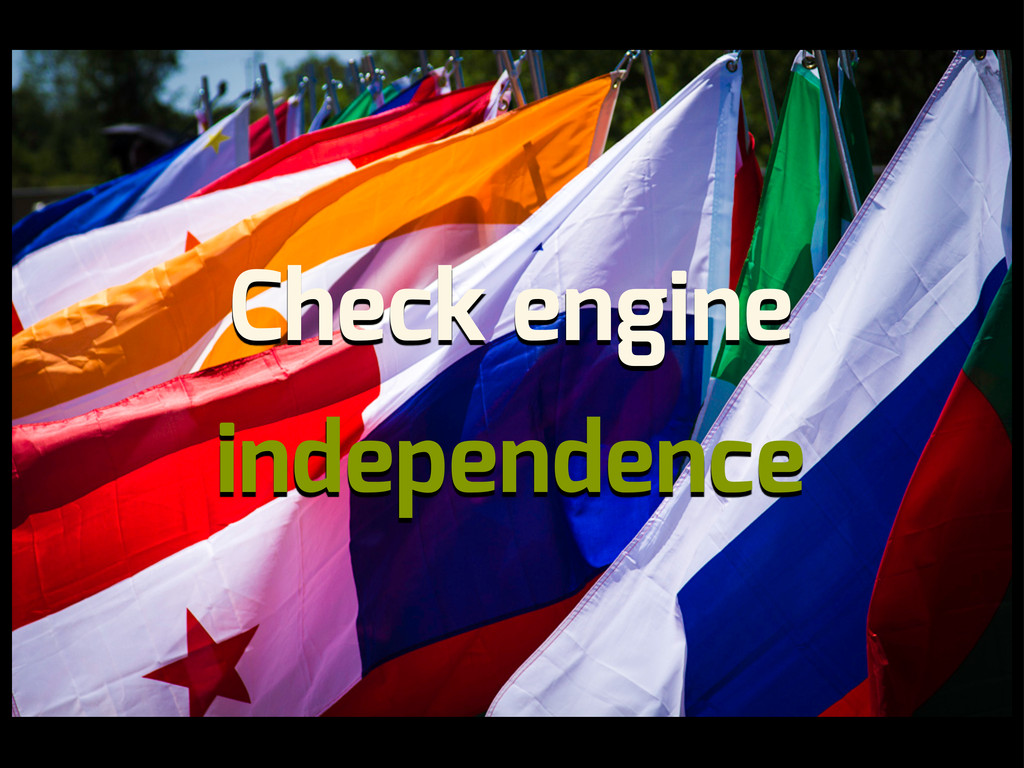 Check engine independence