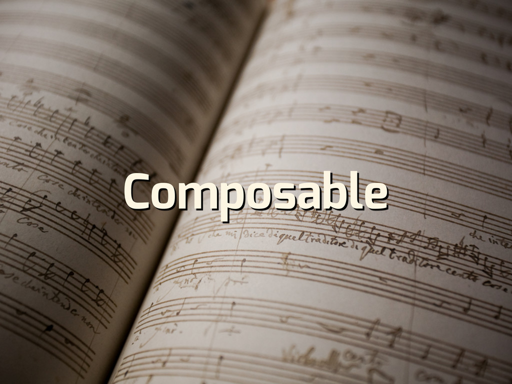 Composable