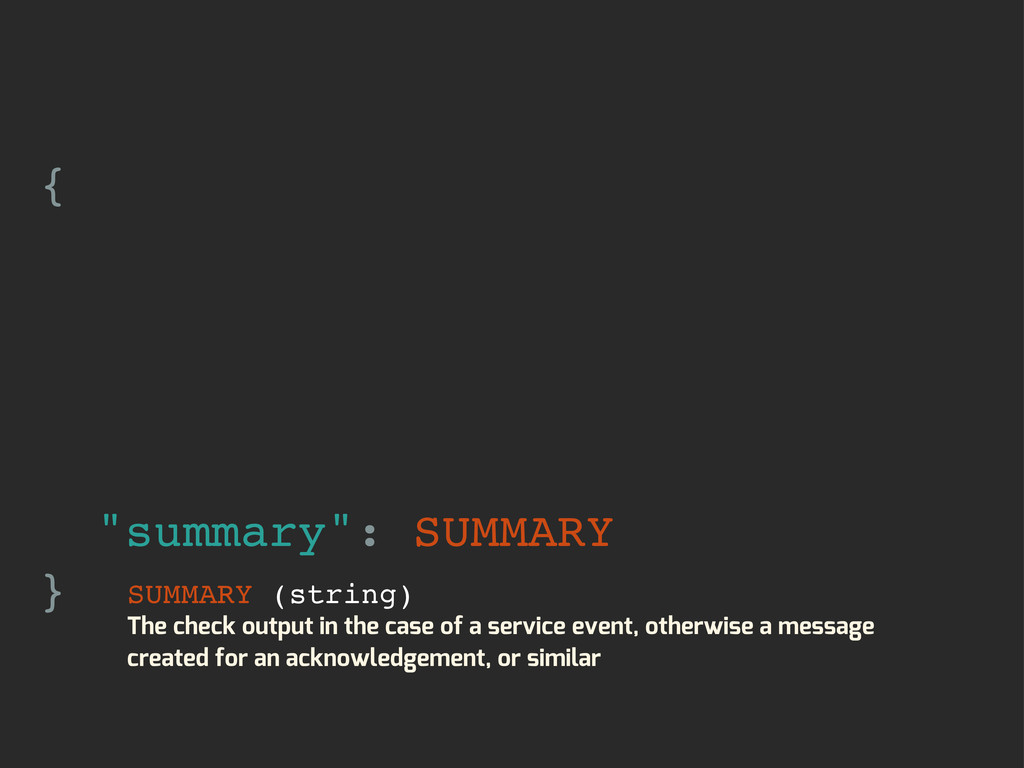 "{ ""summary"": SUMMARY } SUMMARY (string) The che..."