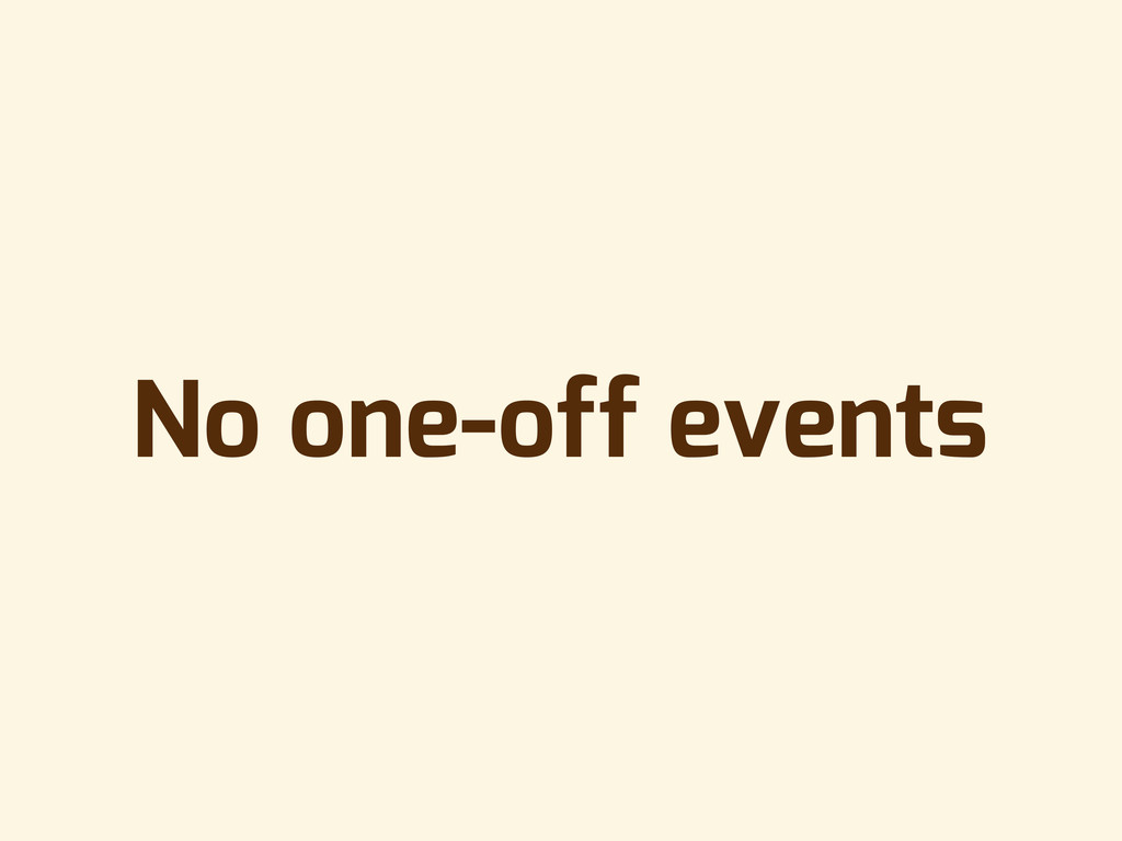 No one-off events