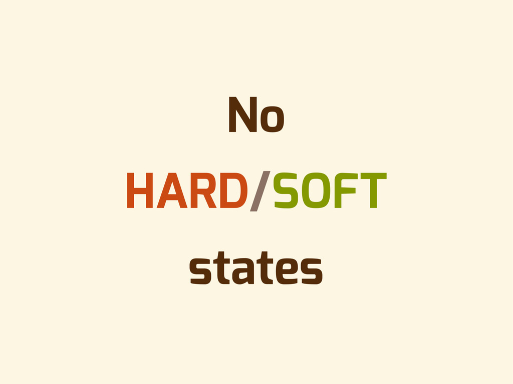 No HARD/SOFT states