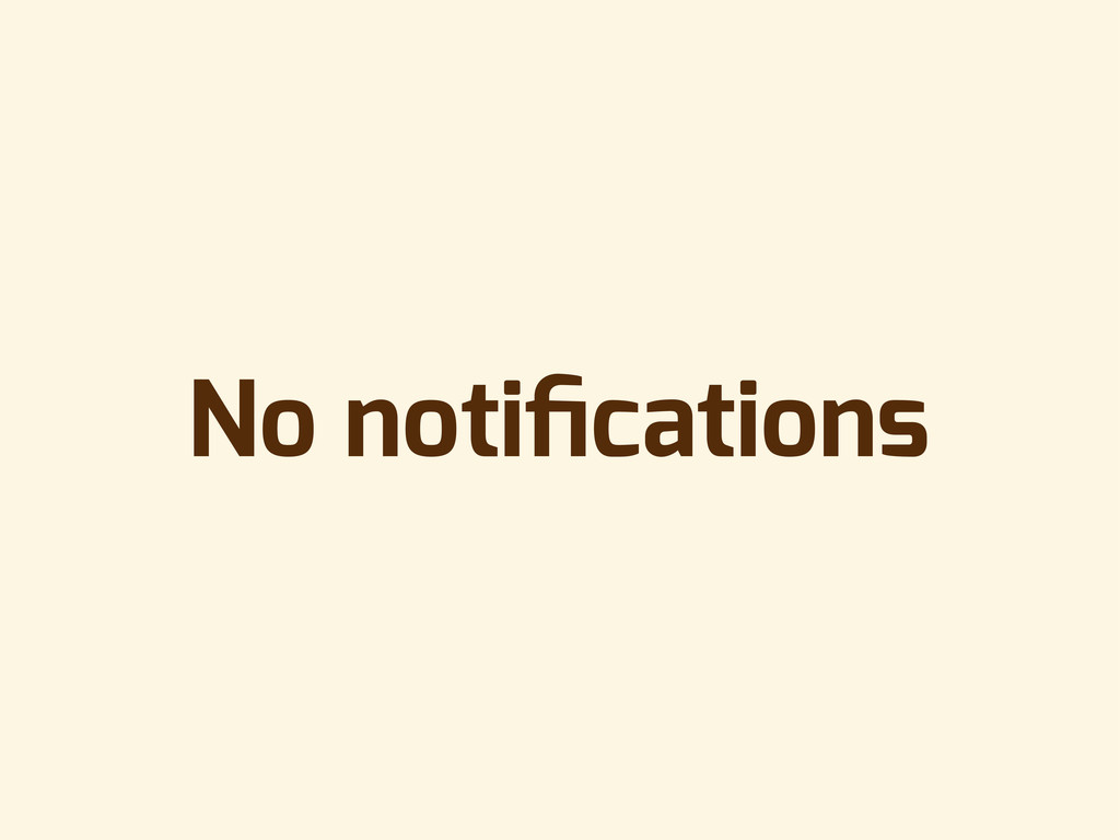 No notifications