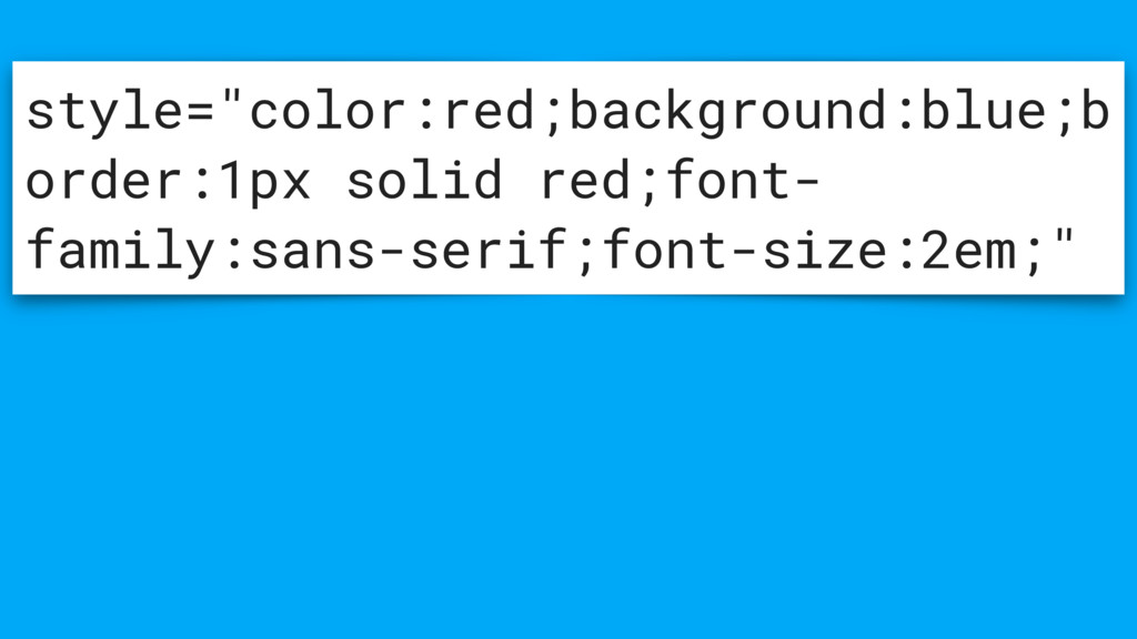 "style=""color:red;background:blue;b order:1px so..."