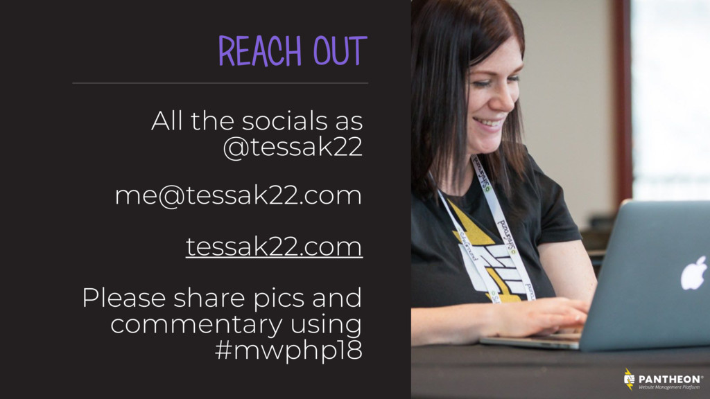 REACH OUT All the socials as @tessak22
