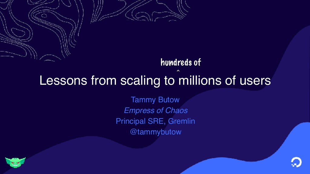 Lessons from scaling to millions of users hundr...