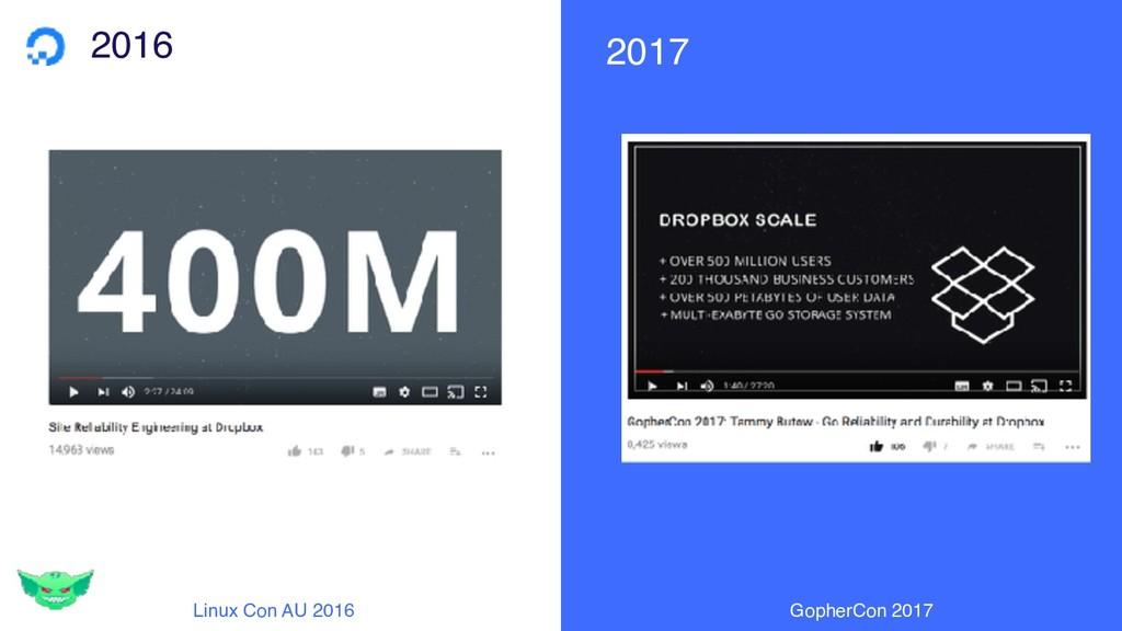 2016 2017 Linux Con AU 2016 GopherCon 2017