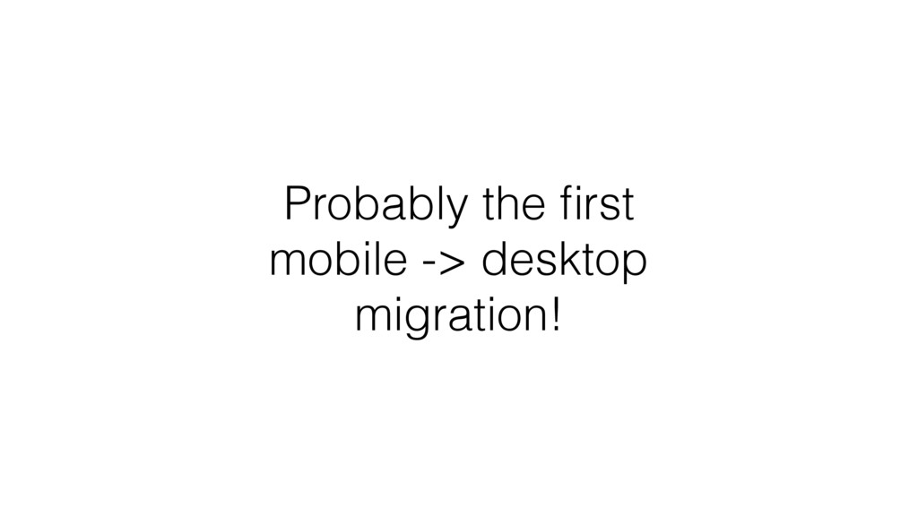 Probably the first