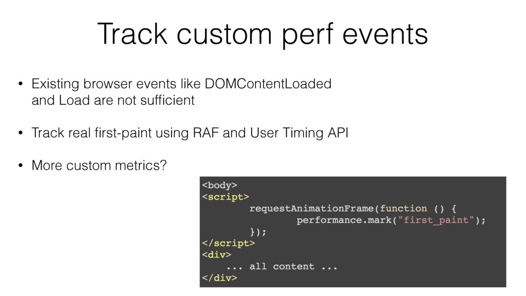 Track custom perf events • Existing browser eve...