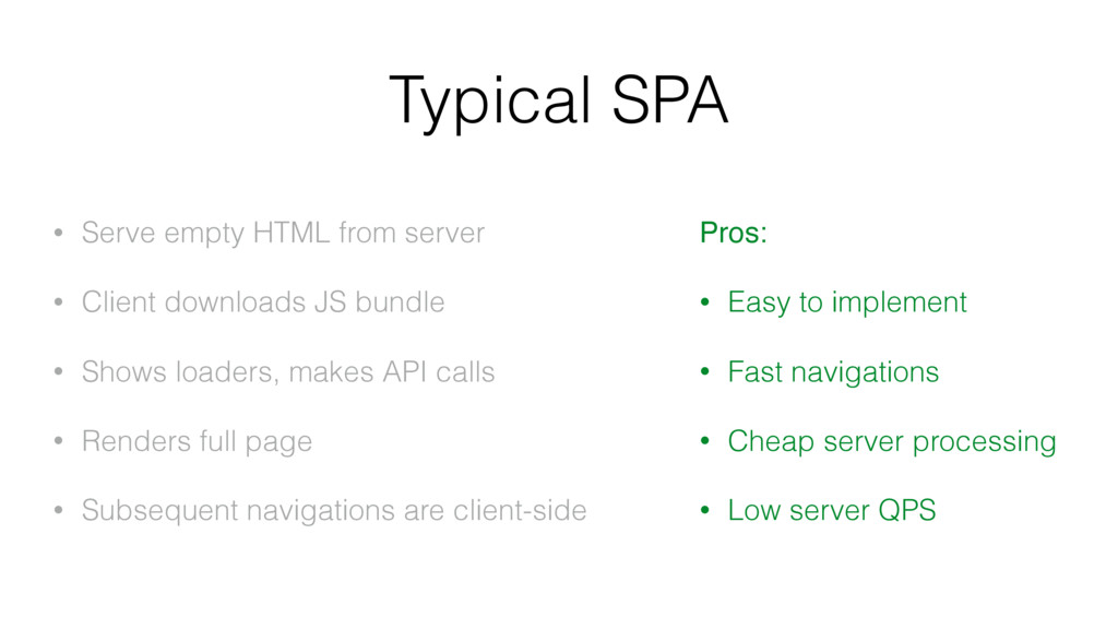 Typical SPA • Serve empty HTML from server • Cl...