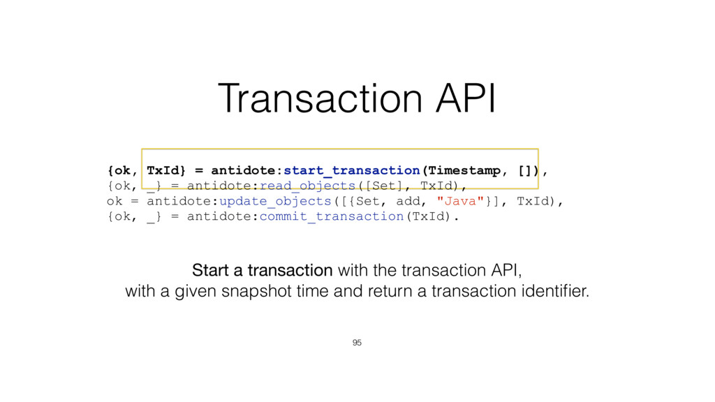 Transaction API 95 Start a transaction with the...