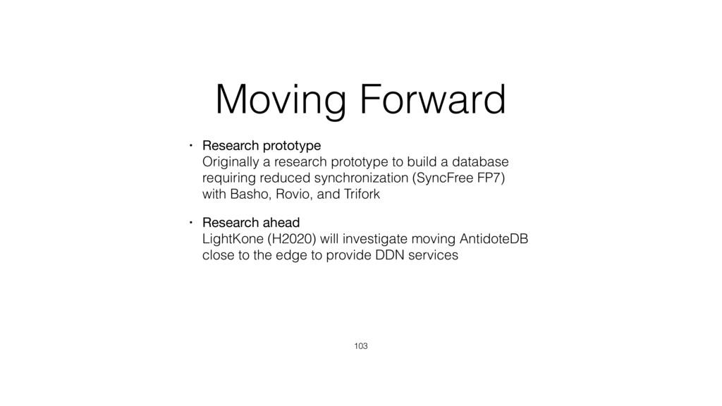 Moving Forward • Research prototype Originally...