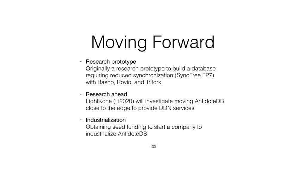 Moving Forward • Research prototype
