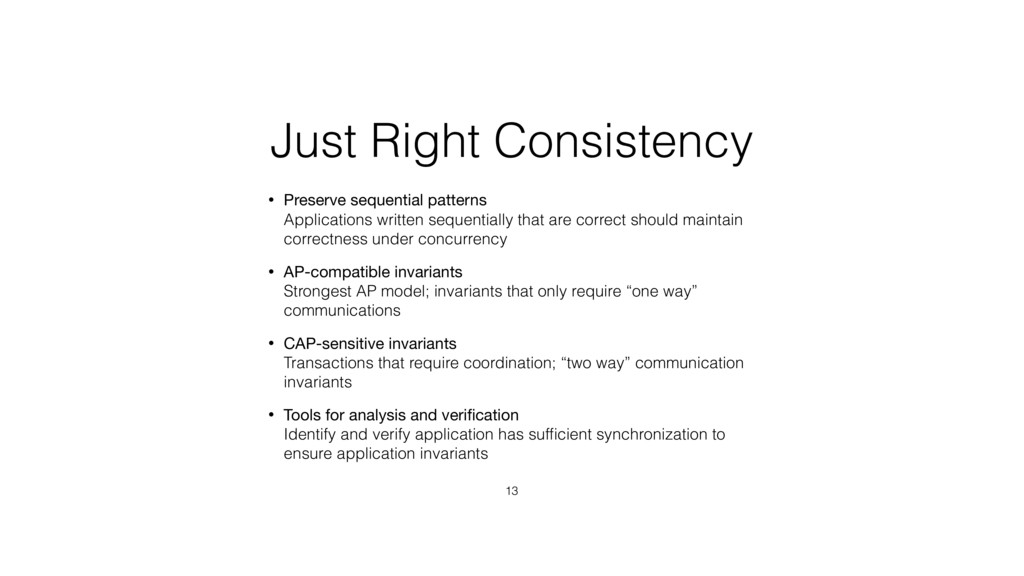 Just Right Consistency • Preserve sequential pa...