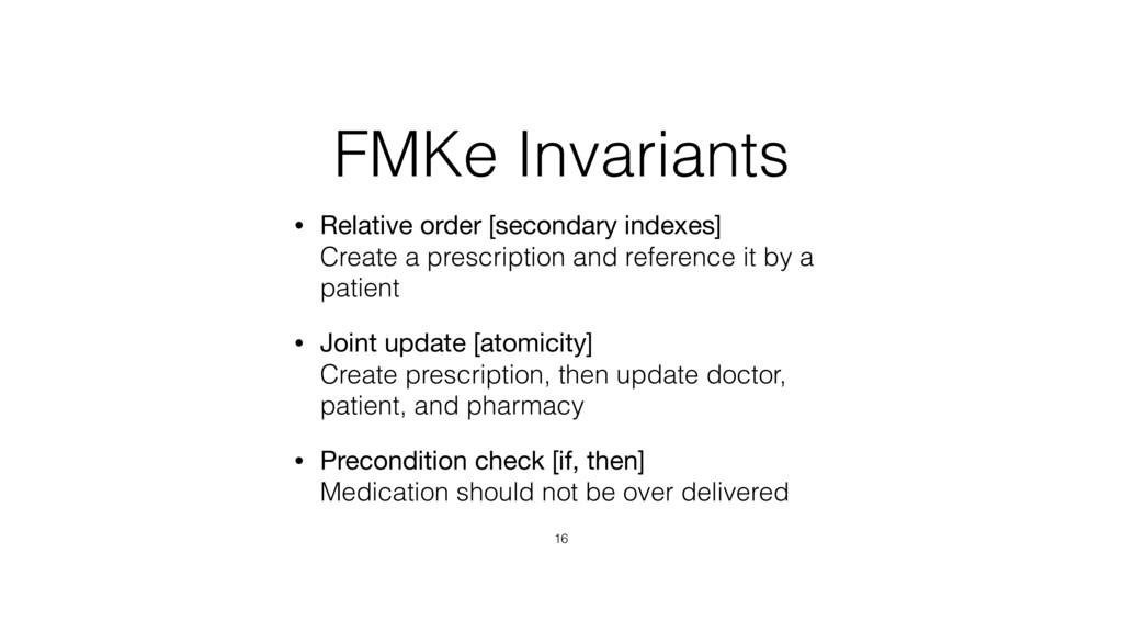 FMKe Invariants • Relative order [secondary ind...