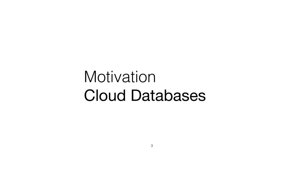 Motivation Cloud Databases 3