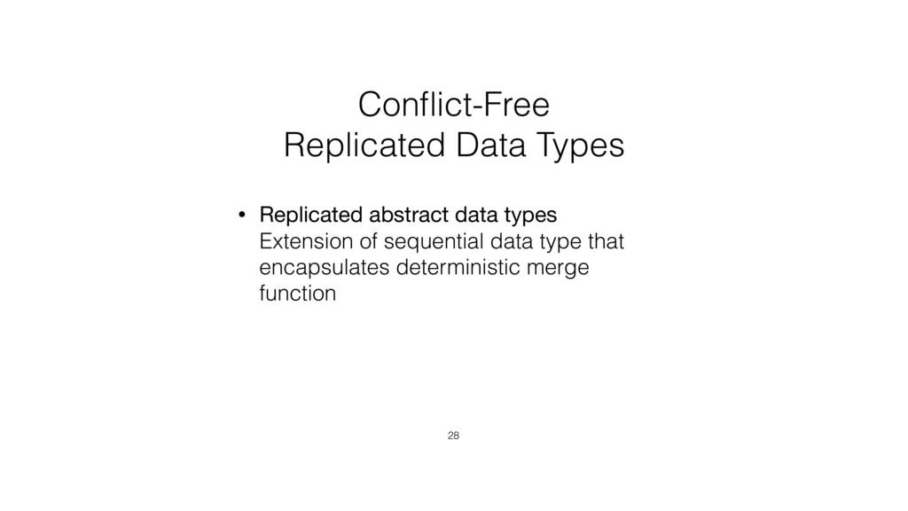 Conflict-Free  Replicated Data Types • Replicat...