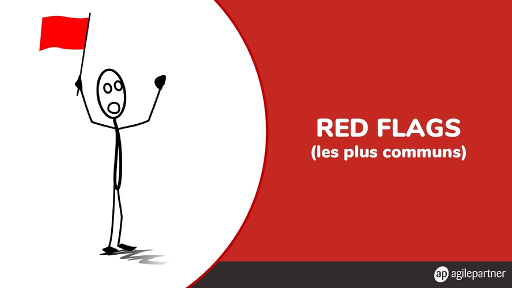 RED FLAGS (les plus communs)
