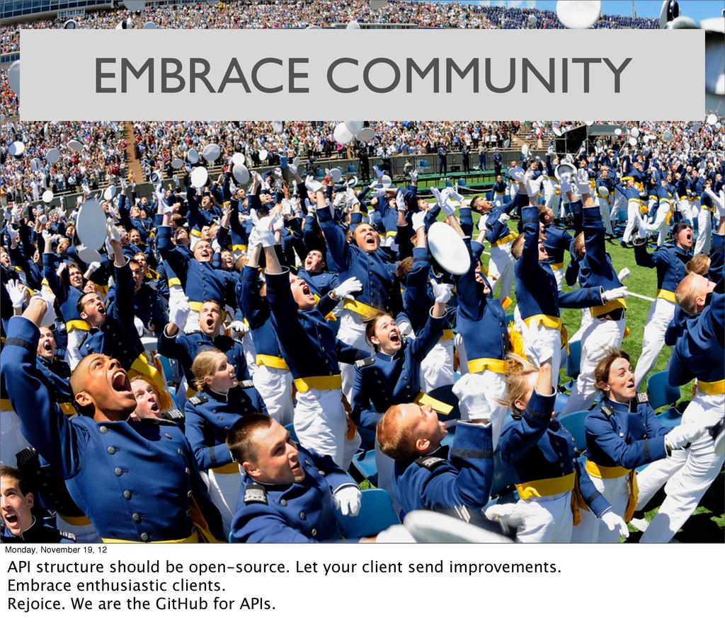 EMBRACE COMMUNITY Monday, November 19, 12 API s...