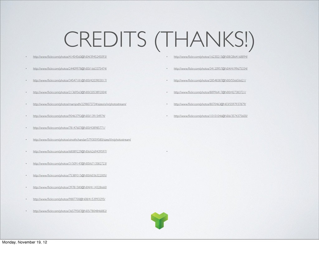 CREDITS (THANKS!) • http://www.flickr.com/photos...