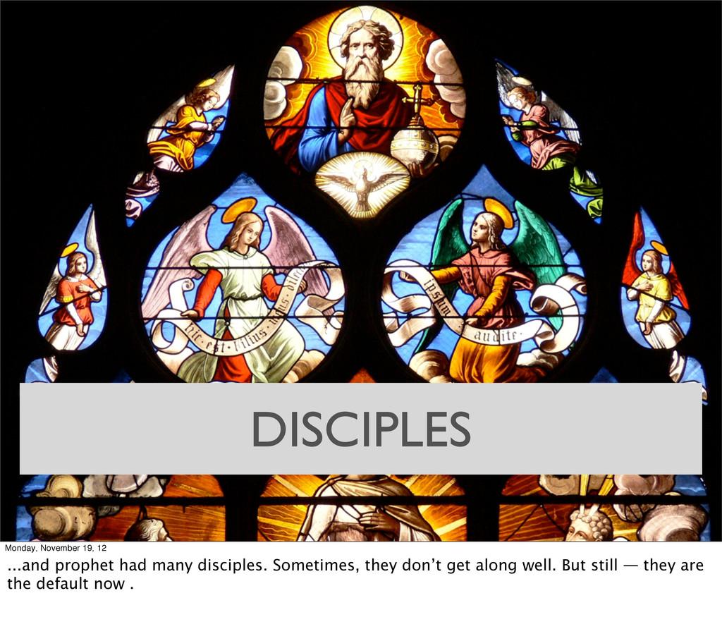 DISCIPLES Monday, November 19, 12 ...and prophe...