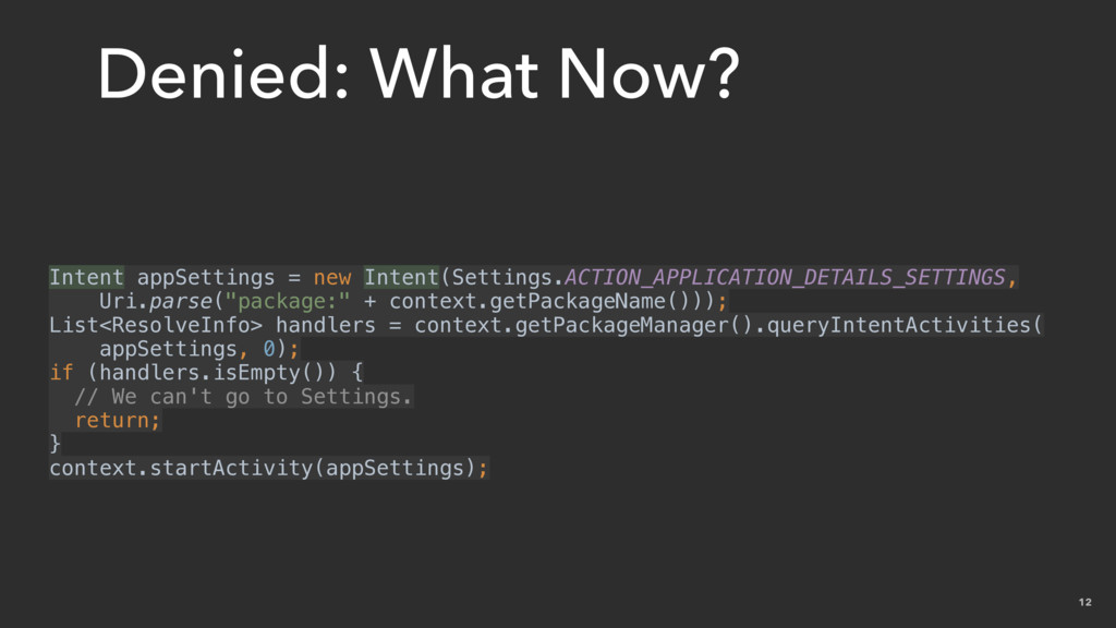 12 Denied: What Now? Intent appSettings = new I...
