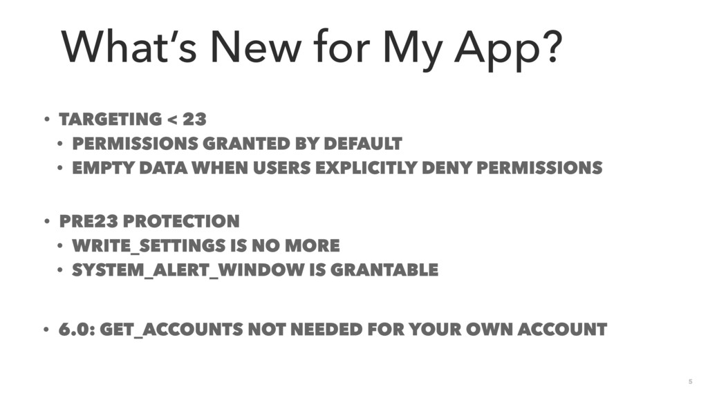 5 What's New for My App? • TARGETING < 23 • PER...