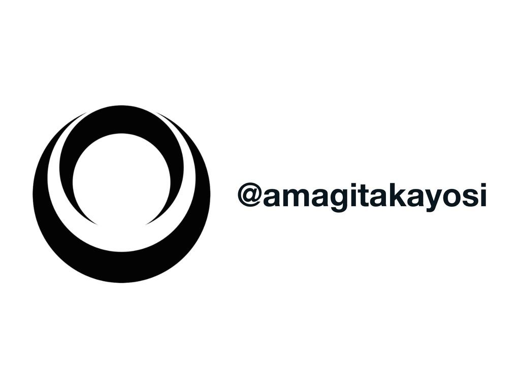 @amagitakayosi