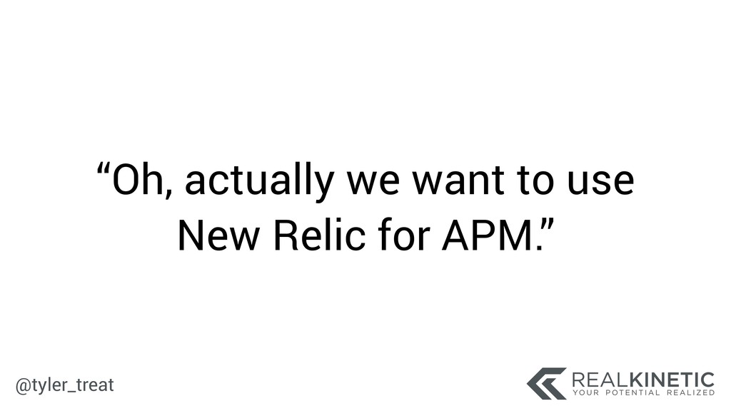 """@tyler_treat """"Oh, actually we want to use New R..."""