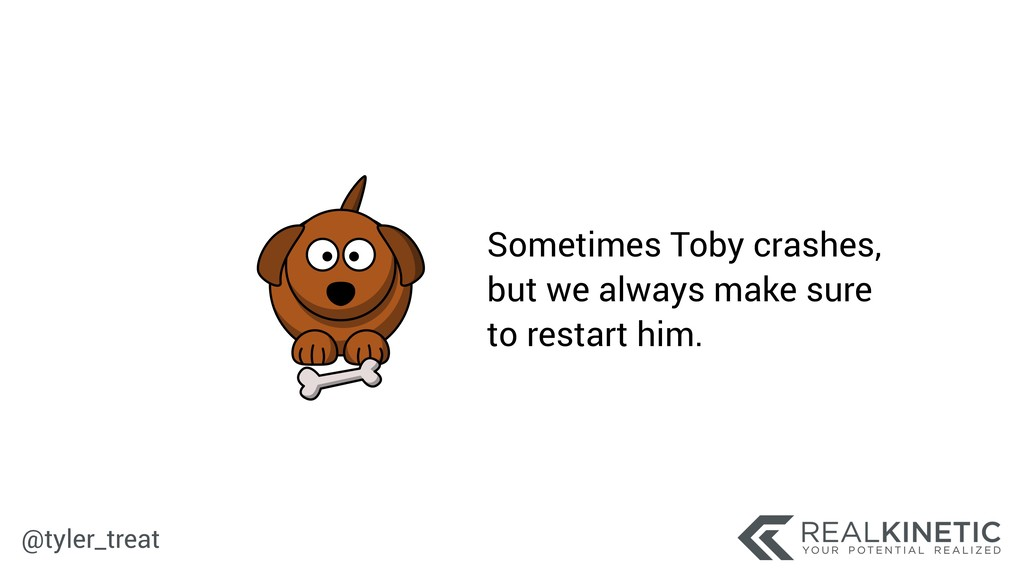 @tyler_treat Sometimes Toby crashes, but we al...