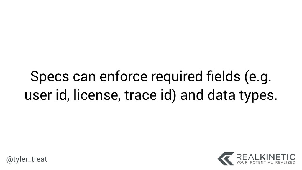@tyler_treat Specs can enforce required fields (...
