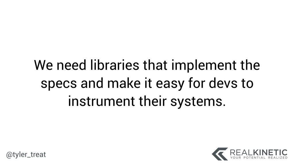 @tyler_treat We need libraries that implement t...