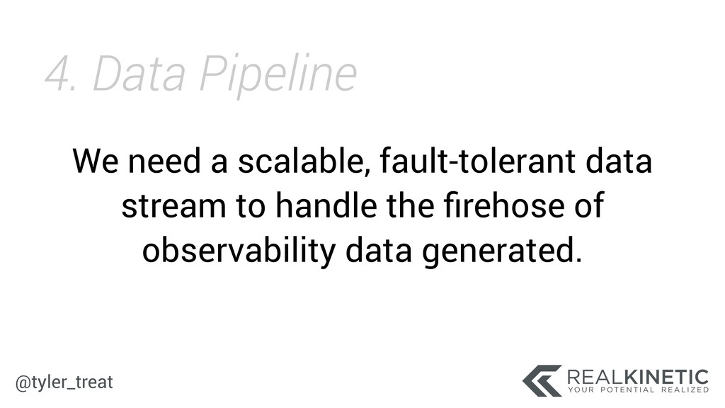 @tyler_treat We need a scalable, fault-tolerant...