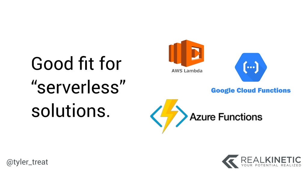 """@tyler_treat Good fit for """"serverless"""" solutions."""