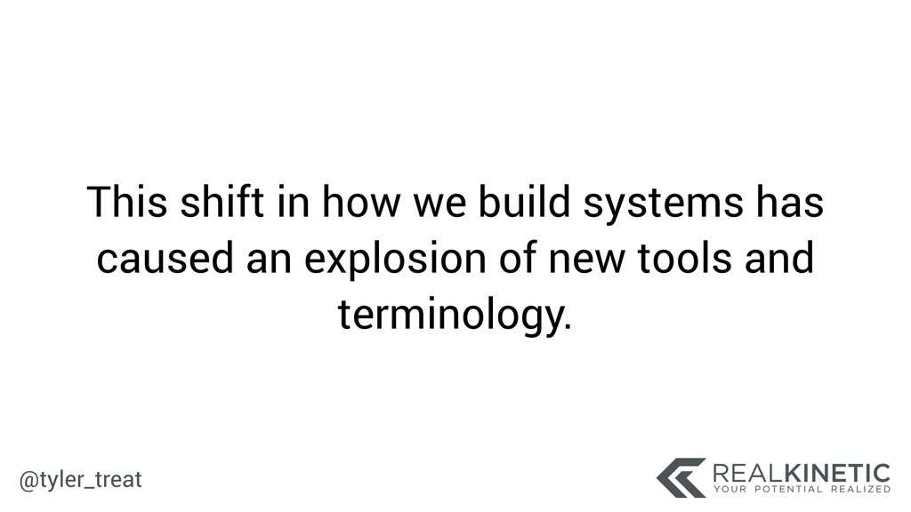 @tyler_treat This shift in how we build systems...
