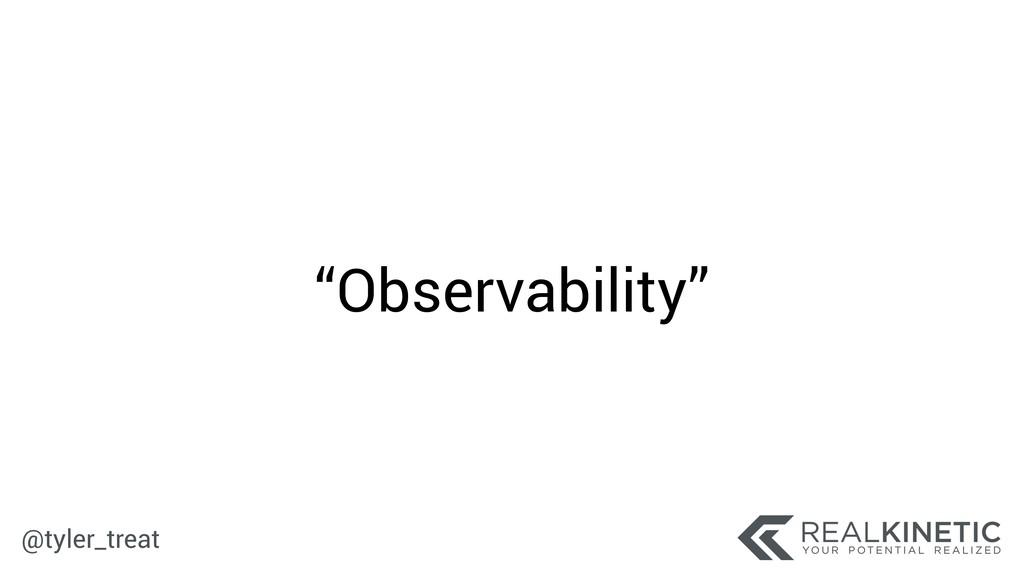 "@tyler_treat ""Observability"""