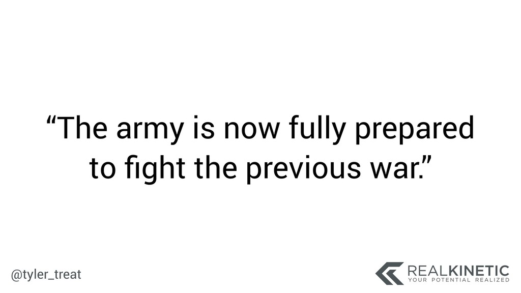 """@tyler_treat """"The army is now fully prepared to..."""