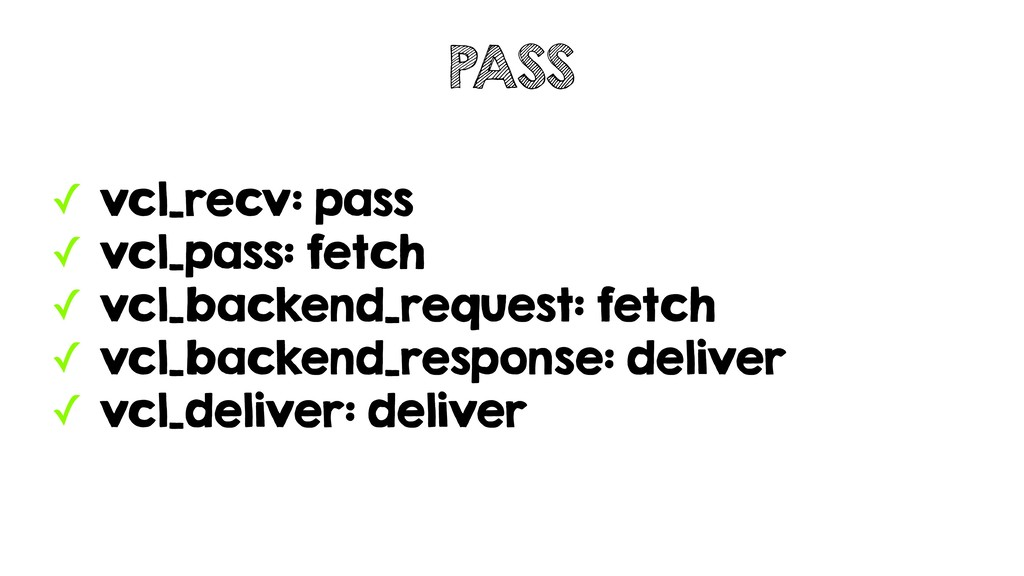 ✓ vcl_recv: pass ✓ vcl_pass: fetch ✓ vcl_backen...